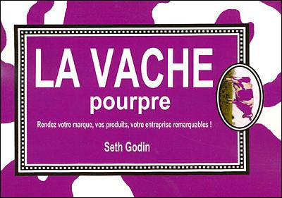 Seth Godin - La Vache Pourpre